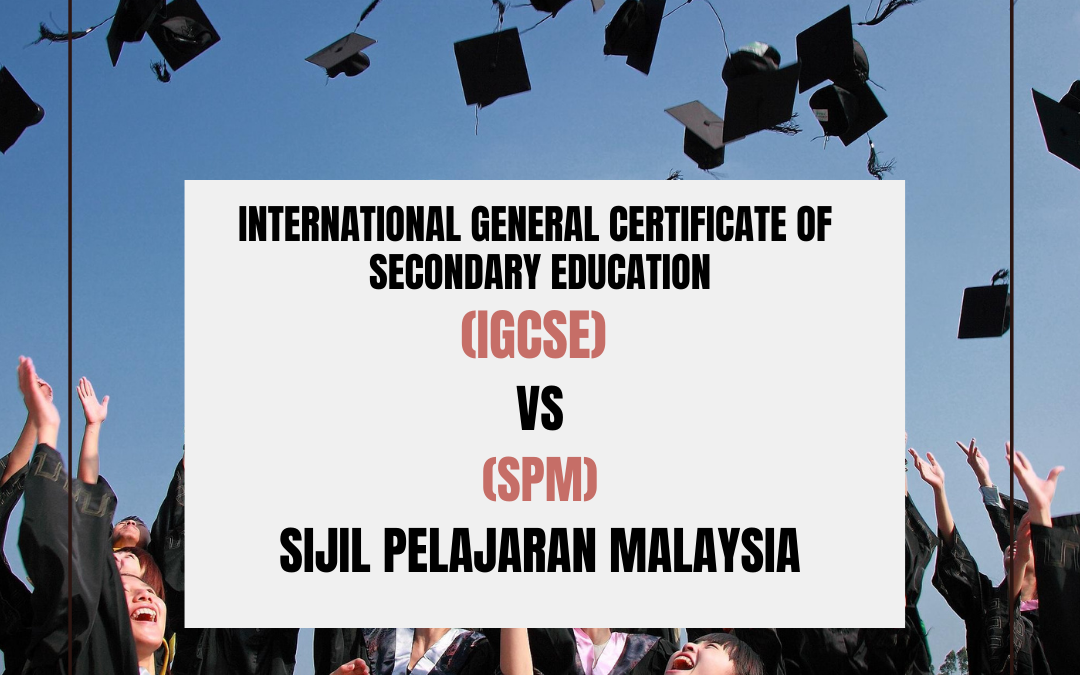 IGCSE VS. SPM: What is the difference?